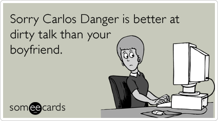 carlos-danger-anthony-weiner-dirty-talk-boyfriend-sympathy-ecards-someecards.png