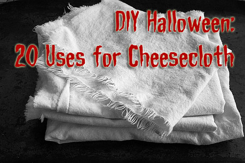 20_diy_uses_halloween_cheeseclothjpg cheesecloth
