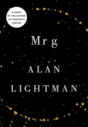 mr g a novel about creation alan lightman book.JPG