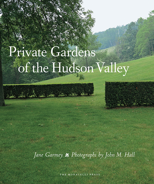 Private Gardens of the Hudson Valley cover.jpg