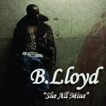 B. Lloyd - She's all mine